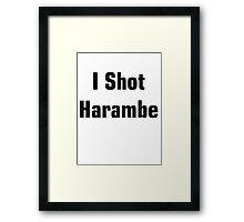 I Shot Harambe Framed Print