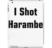I Shot Harambe iPad Case/Skin