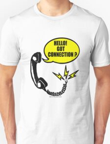 Hello! Got connection T-Shirt