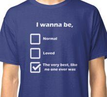 Pokemon Go - I wanna be very best Classic T-Shirt