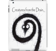 the creatures from the drain 10 iPad Case/Skin