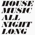 House Music All Night Long by Ben Lucas