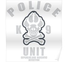 Police K9 Unit Special force Explosive and Narcotic detection Poster