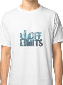 Off Limits Classic T-Shirt