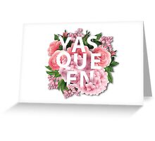 Yas Queen Greeting Card