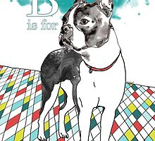 B is for Boston Terrier I by Ludwig Wagner