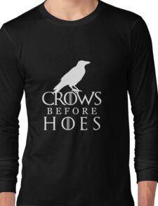 Crows Before Hoes - Game of Thrones  Long Sleeve T-Shirt