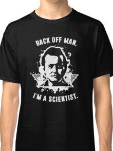 Back off man, I'm a scientist! Classic T-Shirt