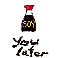 Soy You Later Photographic Print