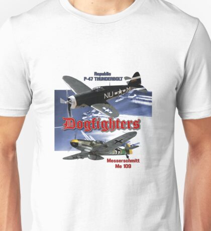 Dogfighters: P-47 vs Me109 Unisex T-Shirt