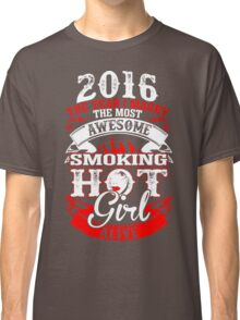 2016 I Marry Most Awesome Smoking Hot Girl Alive Classic T-Shirt