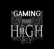 Gaming is my HIGH - White text/Transparent by 86248Diamond