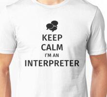 Keep Calm I'm An Interpreter Unisex T-Shirt