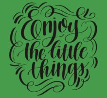 Enjoy the little things One Piece - Short Sleeve