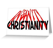 CHRISTIANITY / INSANITY (Light background) Greeting Card