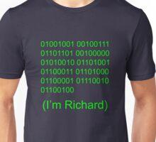 I'm Richard Unisex T-Shirt