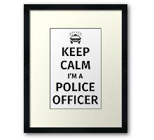 Keep Calm I'm a Police Officer Framed Print