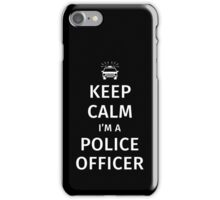 Keep Calm I'm a Police Officer iPhone Case/Skin