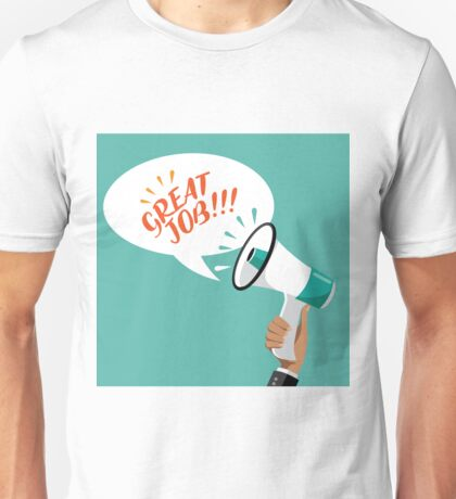 Great Job flat design shouted by a megaphone Unisex T-Shirt