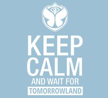 Keep Calm and wait for Tomorrowland festival - White Unisex T-Shirt