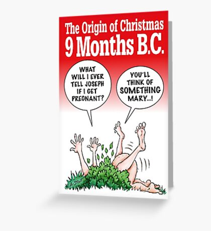 The Origin of Christmas, 9 Months B.C. Greeting Card