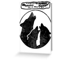 Wolves Howl for Bacon - Everybody Loves Bacon Greeting Card