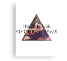 In Defense of Our Dreams Metal Print