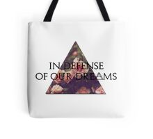 In Defense of Our Dreams Tote Bag