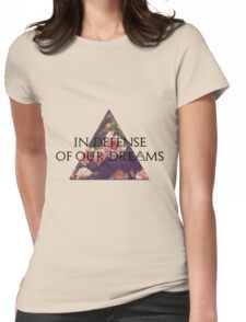 In Defense of Our Dreams Womens Fitted T-Shirt