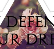 In Defense of Our Dreams Sticker