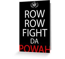 Row Row Fight Da Powah Anime Manga Shirt Greeting Card