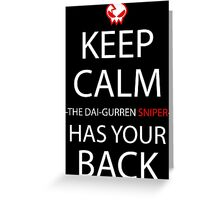 Keep Calm The Dai Gurren Sniper Has Your Back Anime Manga Shirt Greeting Card