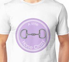 A Little Bit Horse Crazy Unisex T-Shirt
