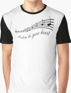 listen to your heart Graphic T-Shirt