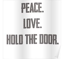 Peace. Love. Hold the Door. Poster