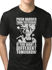 Push Harder Than Yesterday Tri-blend T-Shirt