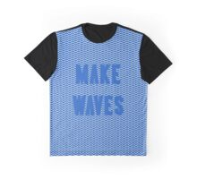 Make Waves 2 Graphic T-Shirt