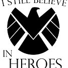 Believe In Heroes by Caitlin Jacobs