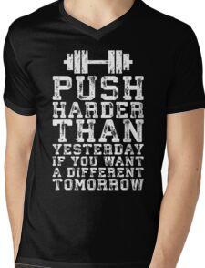 Push Harder Than Yesterday Mens V-Neck T-Shirt