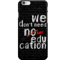 pink floyd no education shirt iPhone Case/Skin
