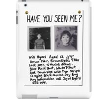 HAVE YOU SEEN ME? - Will Byers Missing Poster iPad Case/Skin