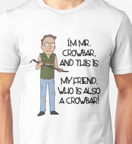Rick and Morty – Mr. Crowbar Unisex T-Shirt