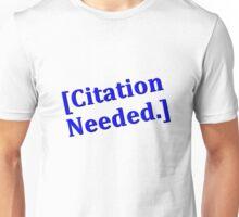 Citation Needed Unisex T-Shirt