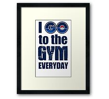 I GO to the GYM everyday, Pokémon GO Collection Framed Print