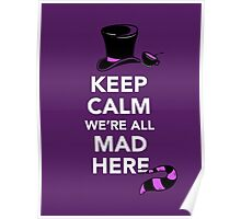 Keep Calm We're All Mad Here - Alice in Wonderland Mad Hatter Shirt Poster