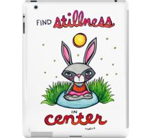 Find Stillness in Center - Cute Whimsical Bunny Rabbit Watercolor Illustration iPad Case/Skin