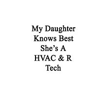 My Daughter Knows Best She's A HVAC & R Tech by supernova23