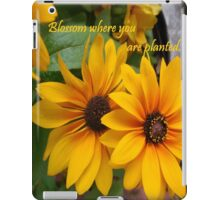Blossom Where You Are Planted iPad Case/Skin
