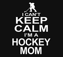 I Can't Keep Calm I'm A Hockey Mom Womens Fitted T-Shirt