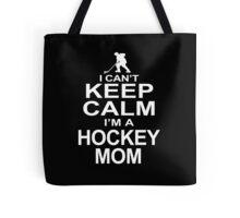 I Can't Keep Calm I'm A Hockey Mom Tote Bag